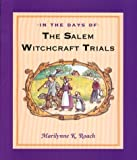 In the Days of the Salem Witchcraft Trials, Marilynne K. Roach, 0395697042