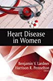 Heart Disease in Women, Benjamin V. Lardner and Harrison R. Pennelton, 1606920669