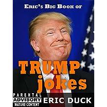 Eric's Big Book of Trump Jokes (Eric's Big Books 9)