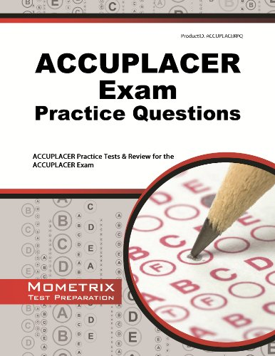 Download ACCUPLACER Exam Practice Questions: ACCUPLACER Practice Tests & Review for the ACCUPLACER Exam Pdf