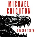 Dragon Teeth: A Novel Audiobook by Michael Crichton Narrated by Scott Brick, Sherri Crichton