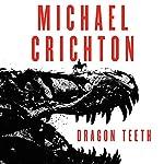 Dragon Teeth: A Novel | Michael Crichton