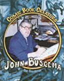 John Buscema (Comic Book Creators - 6 Titles)