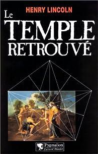 Le temple retrouvé par Henry Lincoln
