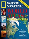 World Atlas for Young Explorers, U. S. National Geographic Society Staff, 0792228790