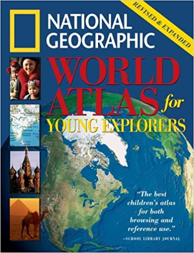 National geographic world atlas for young explorers revised and national geographic world atlas for young explorers revised and expanded edition amazon books gumiabroncs Choice Image