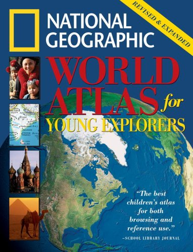 Nat'l Geo World Atlas for Young Explorers, Revised & Expanded Edition