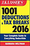 img - for J.K. Lasser's 1001 Deductions and Tax Breaks 2016: Your Complete Guide to Everything Deductible book / textbook / text book