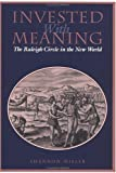 Invested with Meaning : The Raleigh Circle in the New World, Miller, Shannon, 0812234421