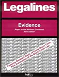 Legalines on Evidence,- Keyed to Wellborn, Hoffman, Jerome A., 0314143378