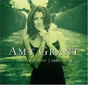 Amy Grant - Greatest Hits 1986-2004 (Bonus CD) 2004