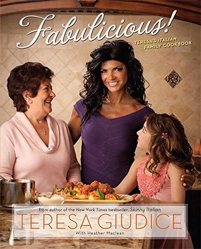 Fabulicious!: Teresa's Italian Family Cookbook by Teresa Giudice
