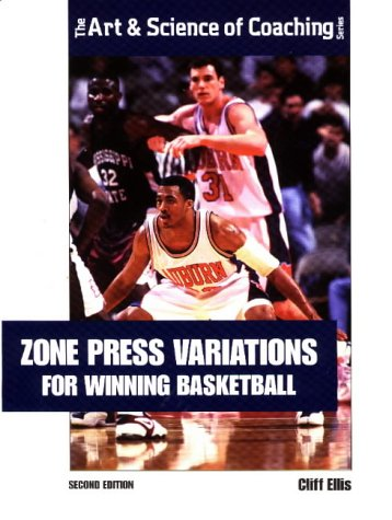 Zone Press Variations for Winning Basketball (Art & Science of Coaching)