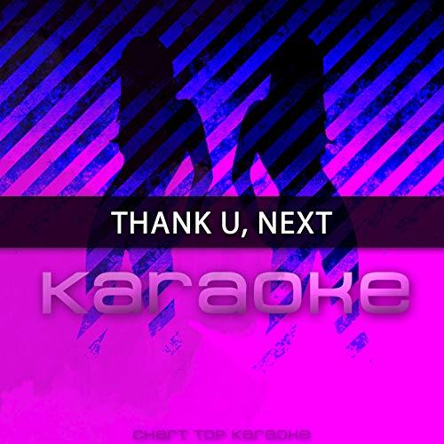 (Thank U, Next (Originally Performed by Ariana Grande) (Karaoke Version))