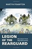 Legion of the Rearguard: Dissident Irish Republicanism