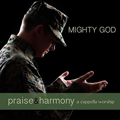 Mighty God: Praise & Harmony a...