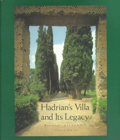 Hadrian S Villa And Its Legacy Macdonald Professor William L Pinto John A 9780300068511 Amazon Com Books