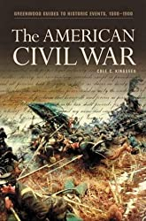 The American Civil War (Greenwood Guides to Historic Events 1500-1900 Series)