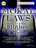 Moral Laws of a Higher Order, Gilbert Bynoe, 0976435322