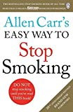 Allen Carr's Easy Way to Stop Smoking: Make 2018 The Year You Give Up For Good
