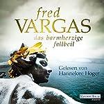 Das barmherzige Fallbeil (Kommissar Adamsberg 10) | Fred Vargas