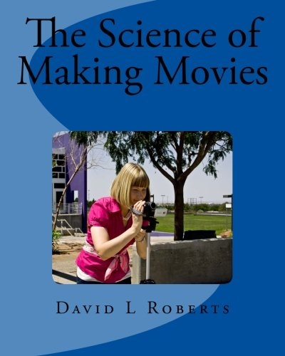 The Science Of Making Movies  Full Color Version