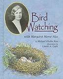 Bird Watching with Margaret Morse Nice (Naturalist's Apprentice)