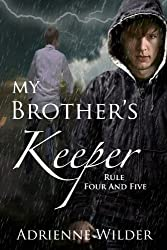 My Brother's Keeper (Book Two): Rule Four and Five