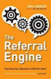 img - for The Referral Engine: Teaching Your Business to Market Itself by Jantsch, John(September 25, 2012) Paperback book / textbook / text book