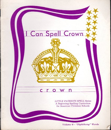 I Can Spell Crown (Little Patriots Spell, Volume 6) (I Can Spell compare prices)