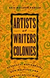 Artists and Writers Colonies: Retreats, Residencies, and Respites for the Creative Mind