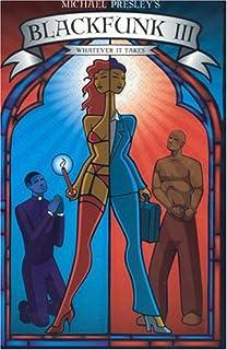 BLACKFUNK II: NO REGRETS NO APOLOGIES (BLACKFUNK SERIES Book 2)