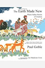 The Earth Made New: Plains Indian Stories of Creation Kindle Edition