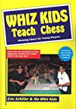 Whiz Kids Teach Chess, Eric Schiller, 1580420079