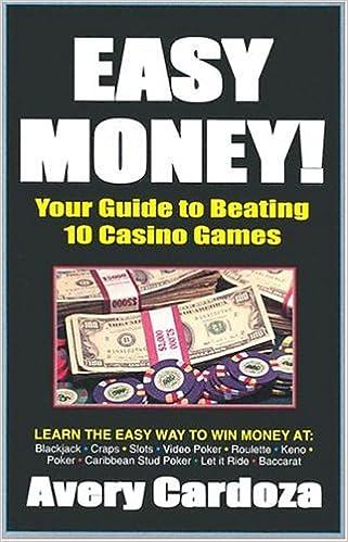 Easy Money How To Beat 10 Casino Games Cardoza Avery