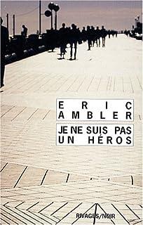 Je ne suis pas un héros, Ambler, Eric