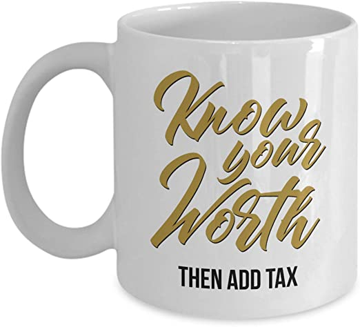 com know your worth then add tax funny self confidence