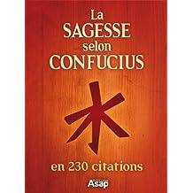 La sagesse selon Confucius (French Edition)