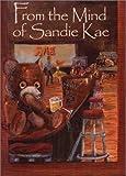 From the Mind of Sanie Kae, Sandra Johnson, 0971612501
