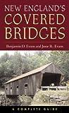 New England's Covered Bridges, Benjamin D. Evans and June R. Evans, 1584653205