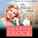 For Mercie's Sake Audiobook by Sharon Srock Narrated by Becky Doughty