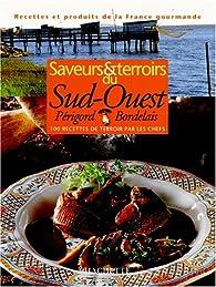 Saveurs et terroirs du Sud-Ouest par  Hachette