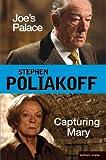 Joe's Palace; Capturing Mary, Stephen Poliakoff, 0713688114