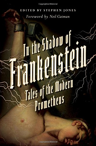 In the Shadow of Frankenstein: Tales of the Modern Prometheus pdf epub