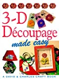 3-D Decoupage Made Easy, Susan Penny and Crafts Made Easy Staff, 0715309315