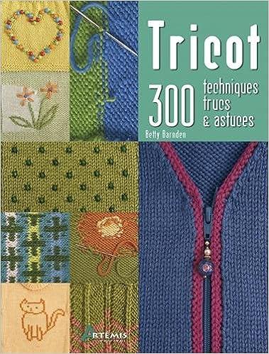 TRICOT - 300 TECHNIQUES, TRUCS ET ASTUCES