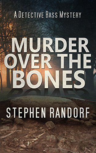 Murder Over The Bones (A Detective Bass Mystery) by [Randorf, Stephen]