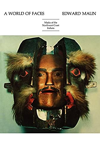 A World of Faces: Masks of the Northwest Coast Indians - Native American Art Masks