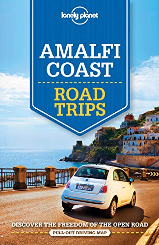 Lonely Planet Amalfi Coast Road Trips (Travel Guide) (Off The Beaten Path Vacations United States)