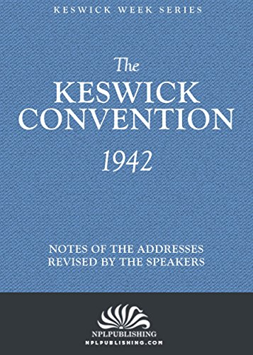 the-keswick-convention-1942-in-london-notes-and-addresses-revised-by-the-speakers-the-keswick-week